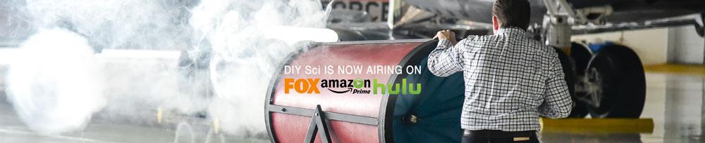 DIY Sci Now Airing on FOX Amazon and Hulu