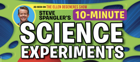 Steve Spangler 10-Minute Science Experiments